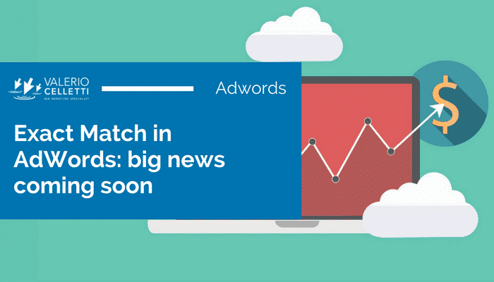 Exact Match in AdWords: big news coming soon