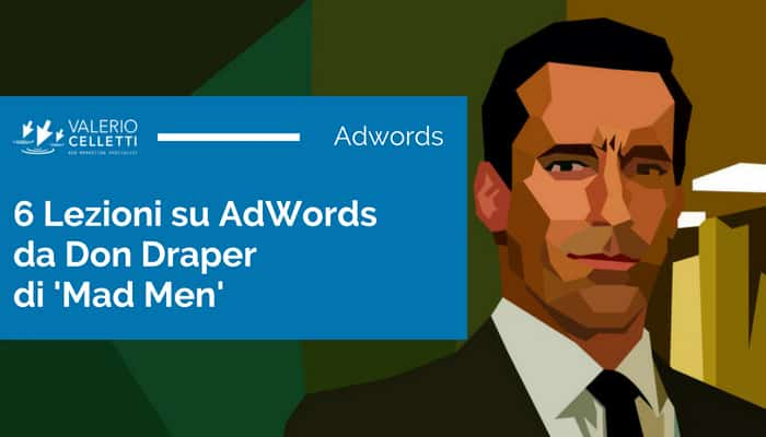 6 Lezioni su AdWords da Don Draper di Mad Men