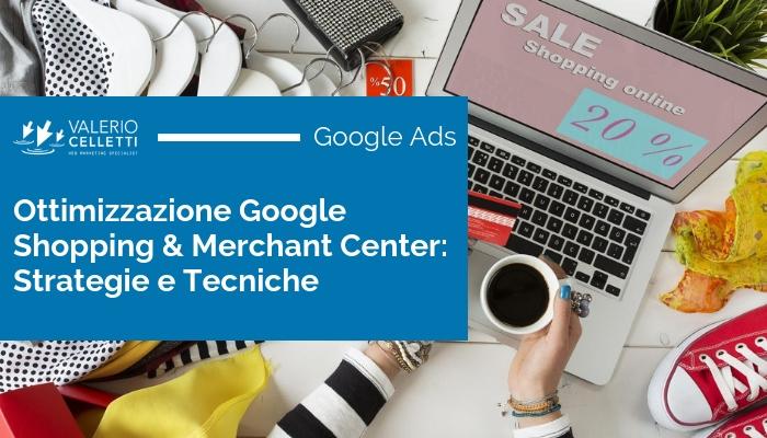 Ottimizzazione Google Shopping & Merchant Center - Tecniche